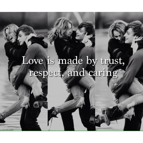 Love Is Made By Trust Respect And Caring Pictures Photos And