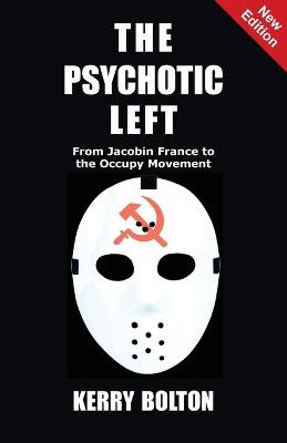 Image result for The Psychotic Left: From Jacobin France to the Occupy Movement