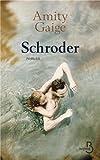 Schroder par Amity Gaige