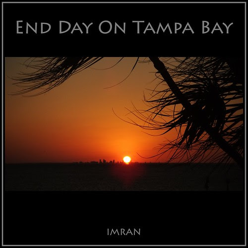 Stunning Sunset, End of Day on Tampa Bay - IMRAN™ -- (SOOC) by ImranAnwar
