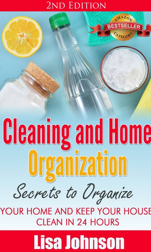 Cleaning and Home Organization - Secrets to Organize Your Home and ...