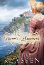 The Tutor's Daughter [Kindle Edition] Julie Klassen (Author)