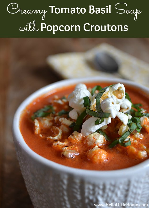 Creamy Tomato Basil Soup with Popcorn Croutons | Hello Little Home #vegetarian