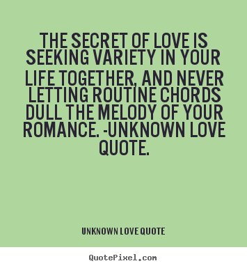 How To Design Picture Quotes About Love The Secret Of Love Is