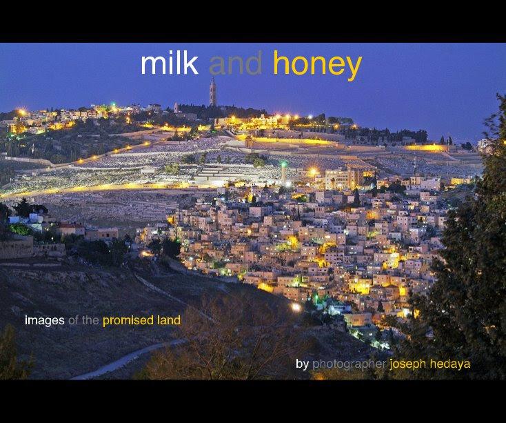 milk and honey by photographer joseph hedaya   Blurb Books