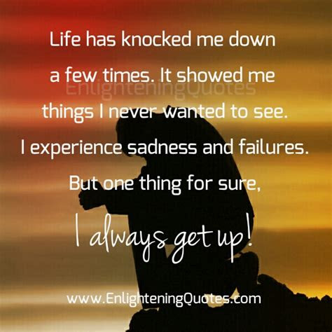 Life Knocked Me Down Quotes