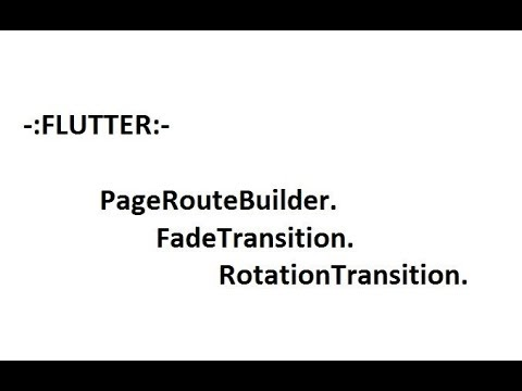 FLUTTER: FLUTTER:- PageRouteBuilder || FadeTransition