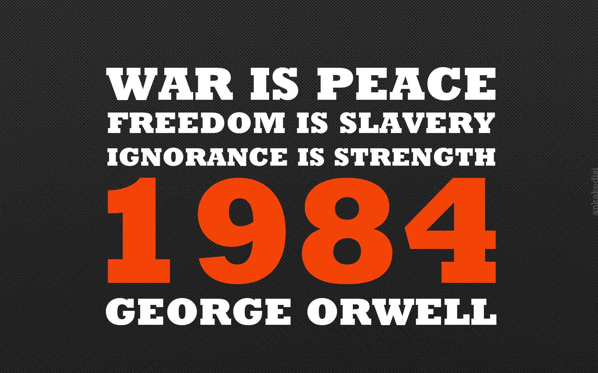 George Orwell Quote Books War Slavery 1984 Peace Wallpaper