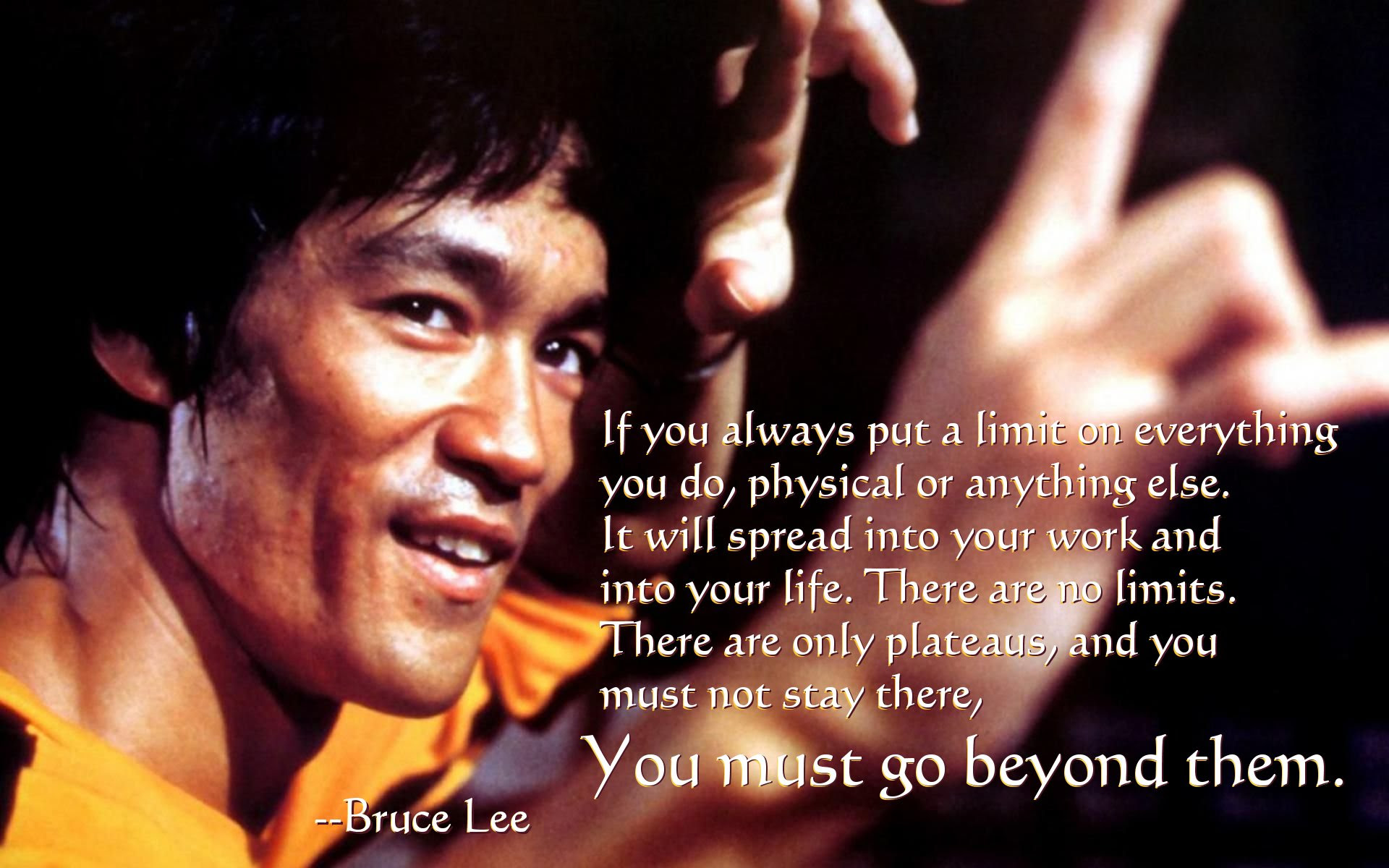 If You Always Put A Limit On Everything You Do Bruce Lee 19201200