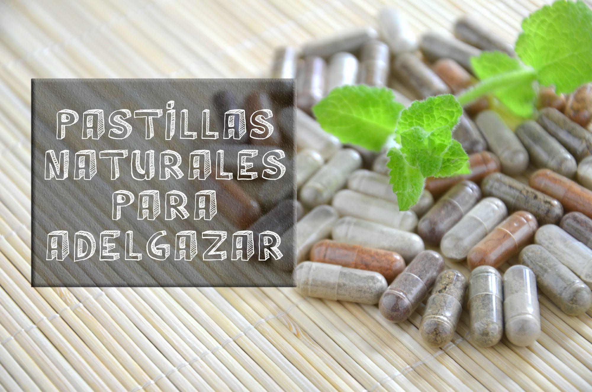 pastillas para adelgazar naturales sin rebote consecuencias