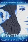 The Fractured: Elena (Fractured #1) (Blemished #2.5)