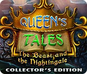 Queen's Tales: The Beast and the Nightingale (Collector's Edition)