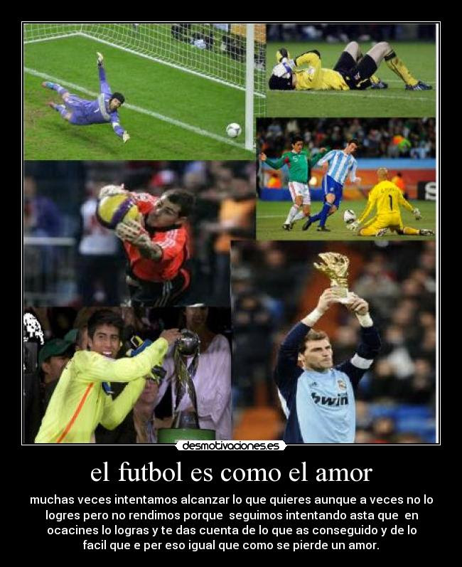 El Futbol Es Como El Amor Desmotivaciones