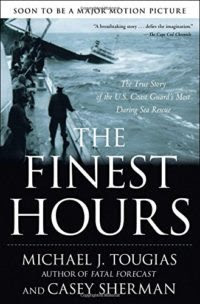 he Finest Hours: The True Story of the Most Daring Sea Rescue by Michael J. Tougias
