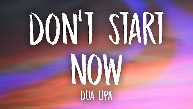 Dua Lipa - Don't Start Now  Lyrics