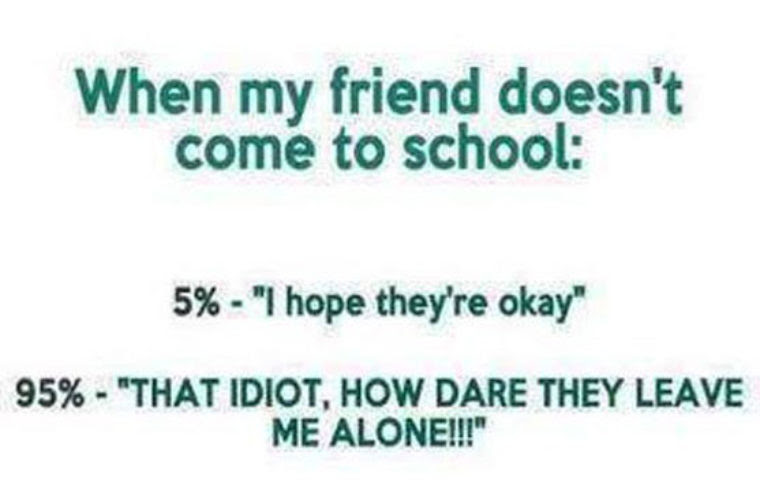 When Friend Doesnt Come To School Funny Pictures Quotes Memes
