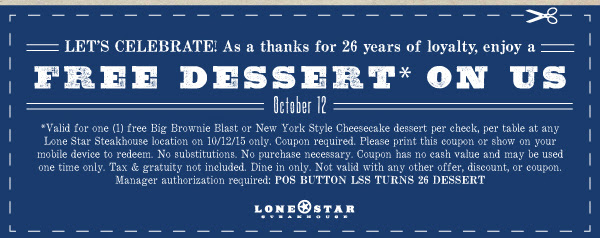 Let's Celebrate! As a thanks for 26 years of loyalty, enjoy a free dessert* on Us