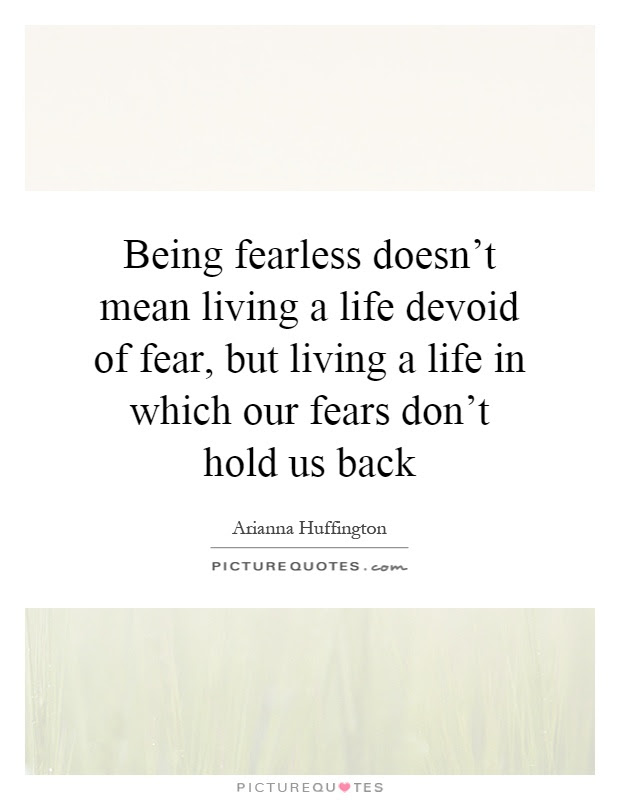 Being Fearless Quotes Sayings Being Fearless Picture Quotes Page 2