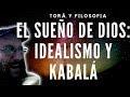 El Sueño de Dios: Idealismo y Kabalá