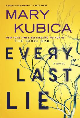 Every Last Lie :  A Gripping Novel of Psychological Suspense