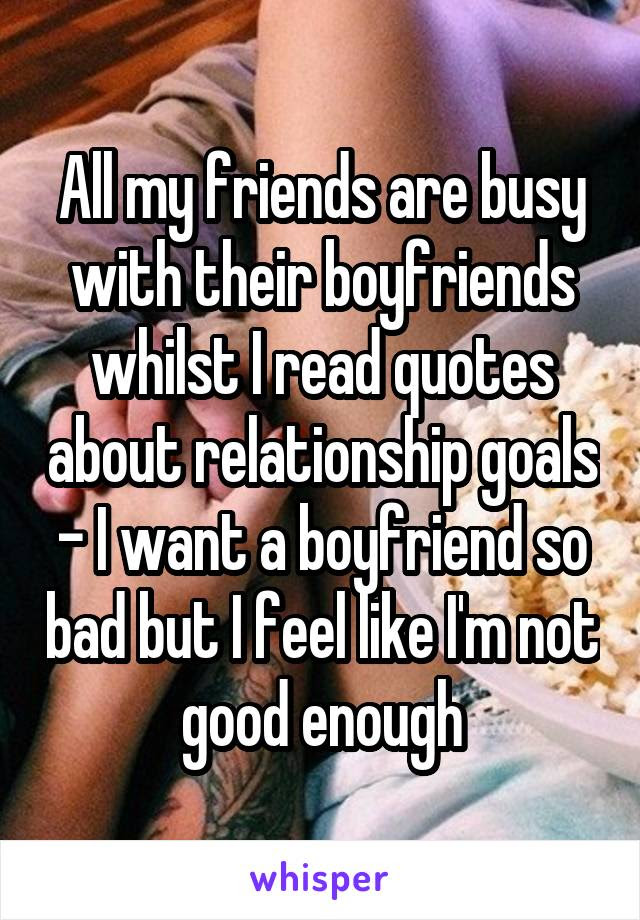 All My Friends Are Busy With Their Boyfriends Whilst I Read Quotes