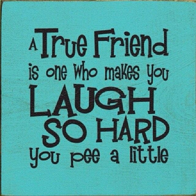 A True Friend Make You Laugh So Hard You Pee Pictures Photos And