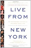 Live From New York: An Uncensored History of Saturday Night Live, by Tom Shales and James Andrew Miller