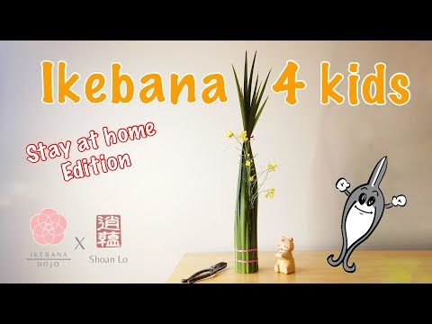 Ikebana Dojo - Kids Edition! Ikebana for kids
