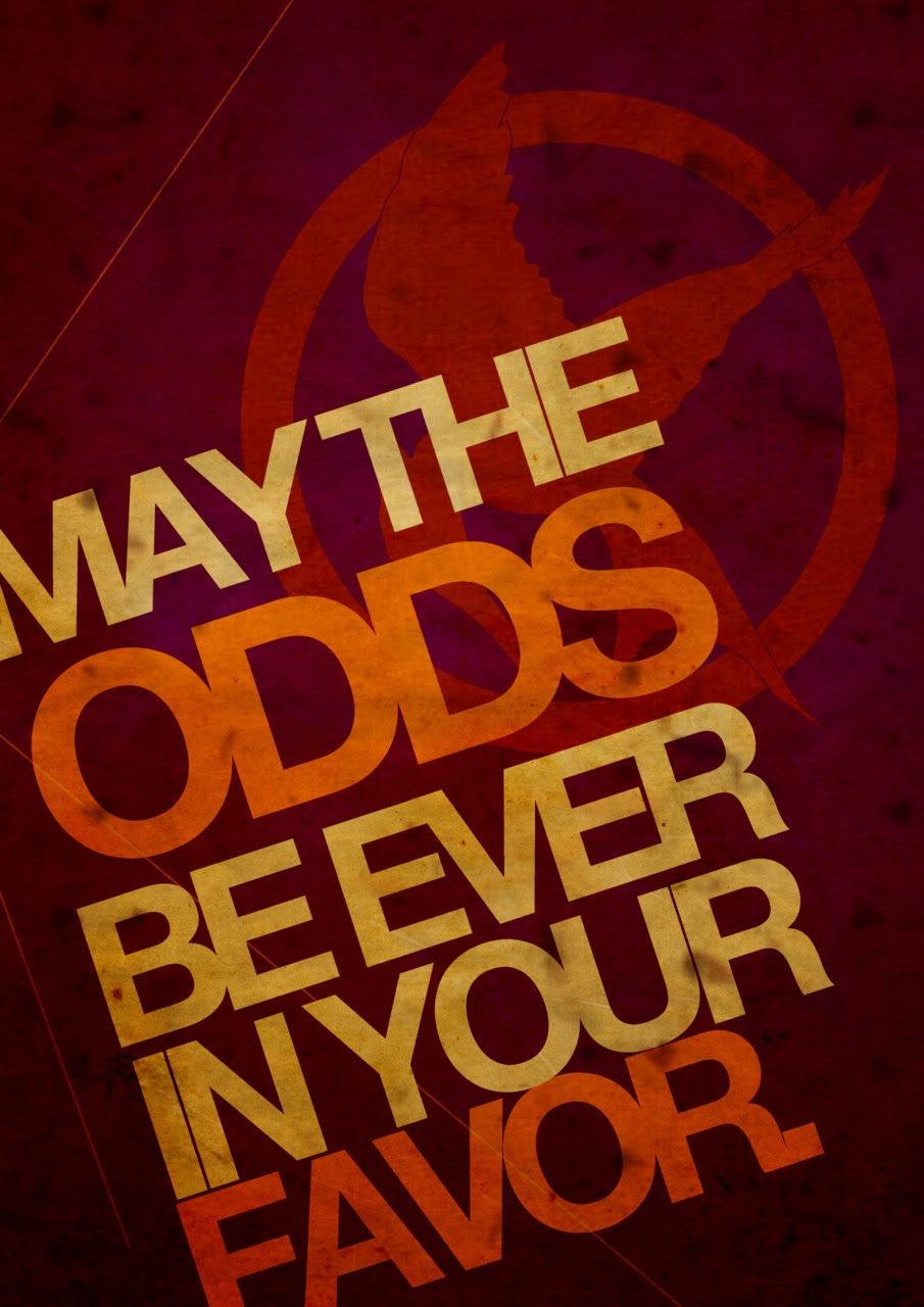 Quotable Quotes from Hunger Games by Suzanne Collins | 2012 And I bring you another Hunger Games posters. :)