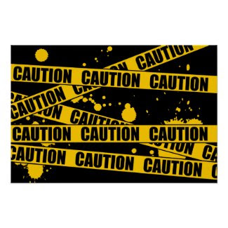 Caution! Posters