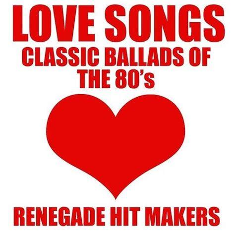 love songs classic ballads    songs