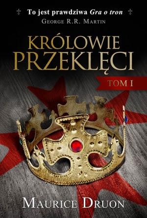 """Maurice Druon """"Królowie przeklęci"""" Tom I"""