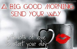 Have A Good Day Quotes For Him Good Morning Quotes
