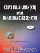 Karya Tulis Ilmiah (KTI) untuk Mahasiswa D3 Kesehatan