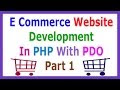 E Commerce Website Development In PHP With PDO Part 1 Overview Of User side