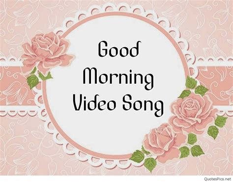 good morning video song