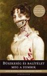 Jane Austen – Seth Grahame-Smith: Büszkeség és balítélet meg a zombik