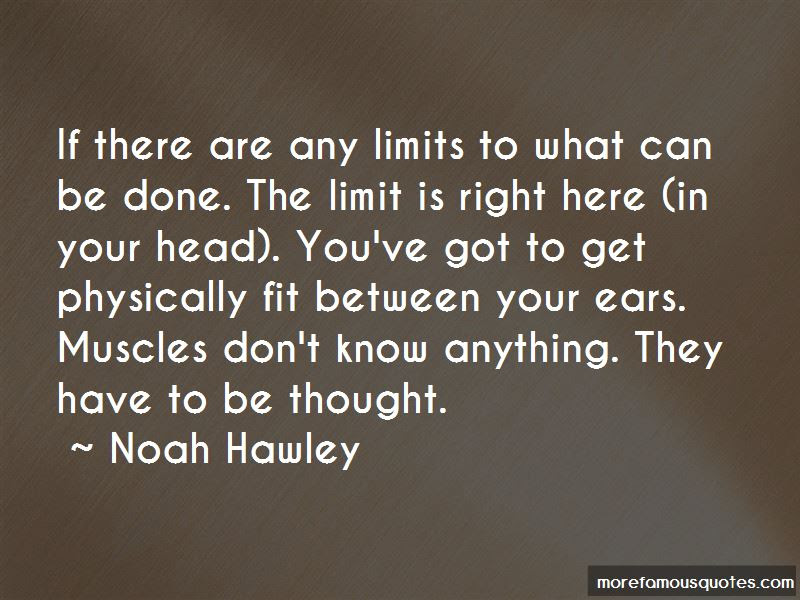 To Know Your Limit Quotes Top 31 Quotes About To Know Your Limit