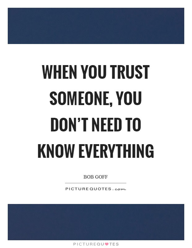 When You Trust Someone You Dont Need To Know Everything Picture