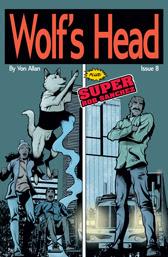 Wolf's Head Issue 8 cover by Von Allan