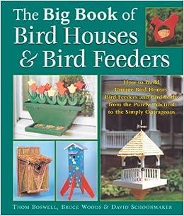 The Big Book  of Bird  Houses  Bird  Feeders How to Build