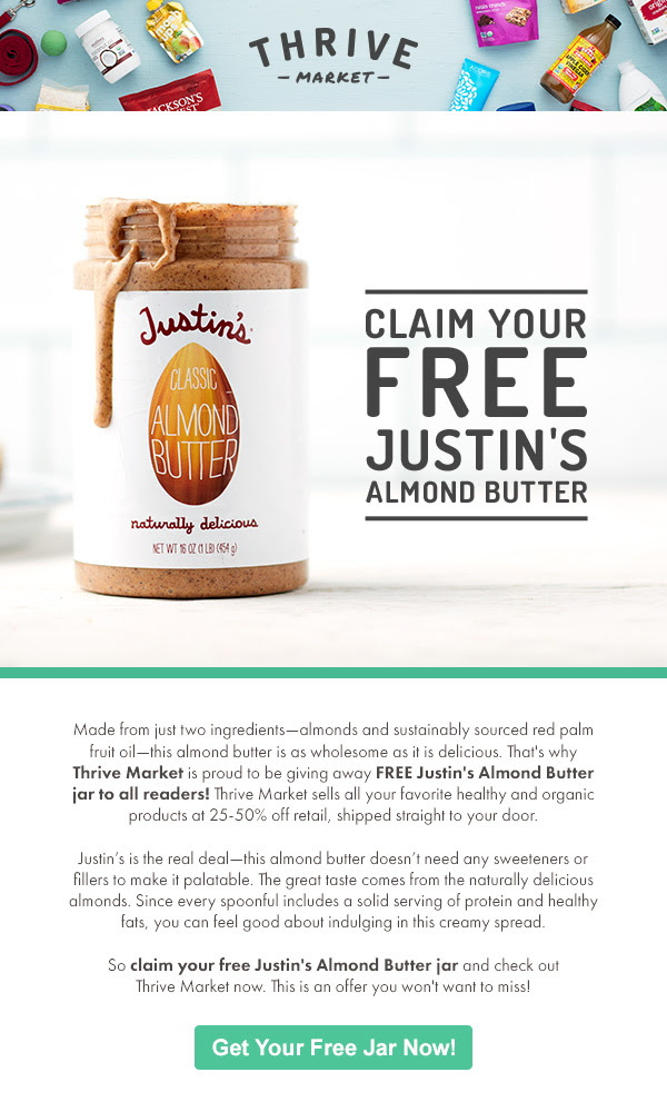 Thrive Market is excited to be giving away a FREE jar of Justin's Almond Butter to all readers.