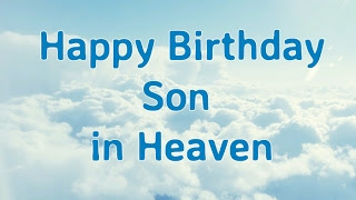 All Clip Of Birthday Wishes For Son In Heaven Bhclipcom