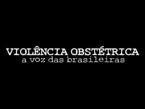 VIOLÊNCIA OBSTÉTRICA - A voz das brasileiras