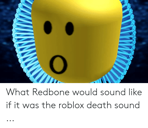 Roblox Death Sound In | Free Robux 100 Real 2019