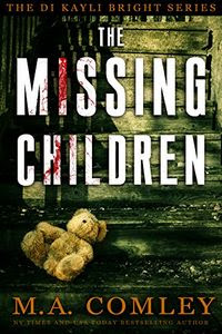 The Missing Children by M. A. Comley