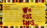 We Eat This