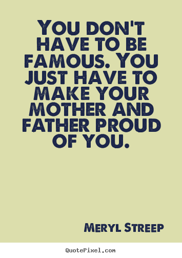 Quotes About Famous Fathers 71 Quotes