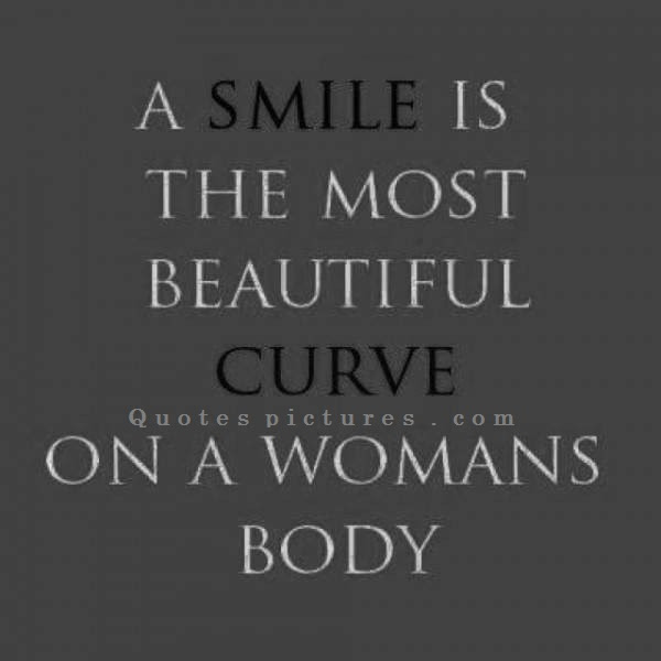 Beautiful Curve On Womans Body Is Her Smile Quotespicturescom