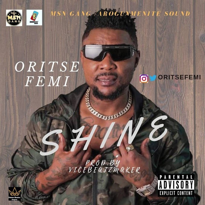 [MUSIC] Oritse Femi – Shine